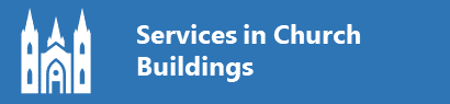 Services in Church Buildings